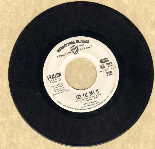 Swallow - Yes, I'll Say It (double-A-sided DJ advance pressing, wol) - VG7/ - 45 rpm Records