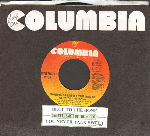 Sweethearts Of The Rodeo - Blue To The Bone/You Never Talk Sweet (with juke box label and Columbia company sleeve) - NM9/ - 45 rpm Records