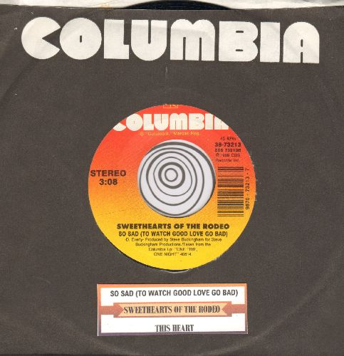 Sweethearts Of The Rodeo - So Sad (To Watch Good Love Go Bad)/This Heart (with juke box label and Columbia company sleeve) - NM9/ - 45 rpm Records
