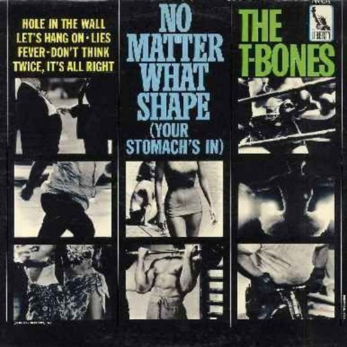 T-Bones - No Matter What Shape (Your Stomach's In): Chiquita Banana, Fever, Sippin' N' Chippin', My Headache's Gone, Pizza Parlor, Let's Hang On (Vinyl MONO LP record) - EX8/VG7 - LP Records