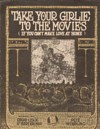 Kaufman, Irving - Take Your Girlie To The Movies (If You can't Make Love At Home) - Vintage SHEET MISIC for the Nostalgia Classic (more than 100 years old!) - VG7/ - Sheet Music