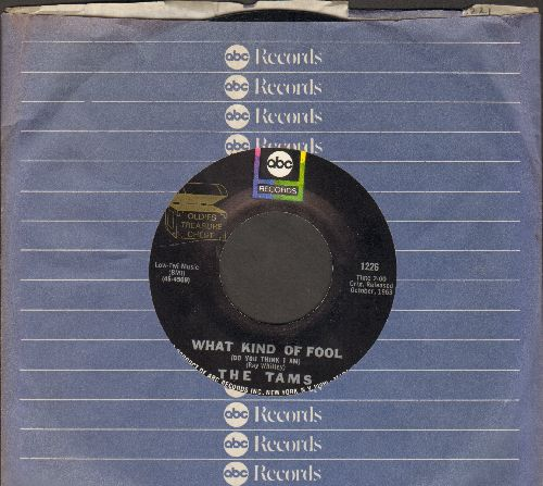 Tams - What Kind Of Fool (Do You Think I Am)/Be Young, Be Foolish, Be Happy (MINT condition with ABC-Paramount company sleve) - M10/ - 45 rpm Records