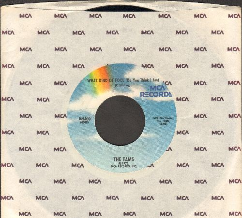 Tams - What Kind Of Fool (Do You Think I Am)/Be Young Be Foolish, Be Happy (double-hit re-issue with MCA company sleve) - NM9/ - 45 rpm Records
