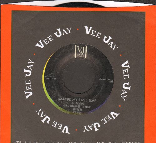 Taylor, Charles Singers - Maybe My Last Time/Break Breat (with Vee Jay company sleeve) - EX8/ - 45 rpm Records