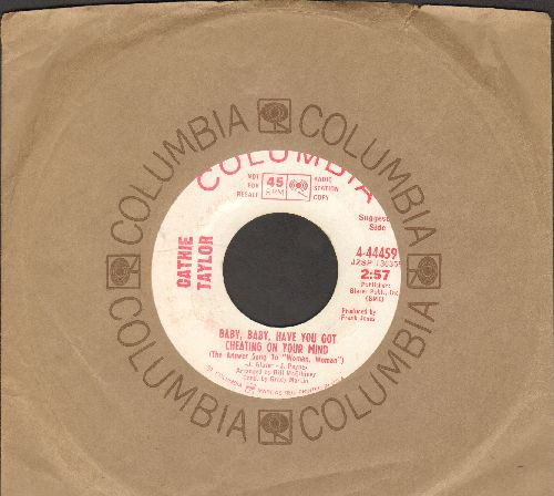 Taylor, Cathie - Baby, Baby, Have You Got Cheating On Your Mind (The Answer Song To -Woman, Woman-)/In Case Of A Storm (DJ advance pressing with Columbia company sleeve) - NM9/ - 45 rpm Records