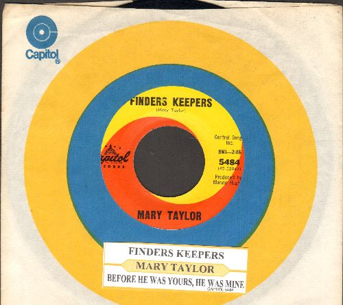 Taylor, Mary - Finders Keepers/Bfore He Was Yours, He Was Mine (with juke box label and Capitol company sleeve) - NM9/ - 45 rpm Records