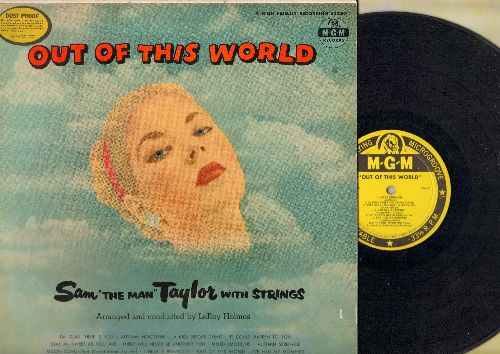 Taylor, Sam The Man With Strings - Out Of This World: I'm Glad There Is You, There Will Never Be Another You, Mood Song, Mixed Emotions (Vinyl MONO LP record) - VG7/EX8 - LP Records