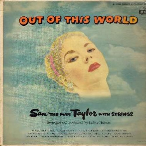 Taylor, Sam The Man - Out Of This World: There Will Never Be Another You, Moon Song (That Wasn't Meant For Me), Stay As Sweet As You Are, A Kiss Before Dying, It Could Happen To You (Vinyl MONO LP record, yellow label first issue) - VG6/VG7 - LP Records