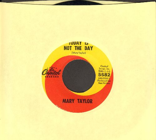 Taylor, Mary - Today Is Not The Day/I'm Gonna Slip Around On You - NM9/ - 45 rpm Records