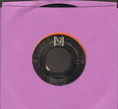 Taylor, Charles Singers - I'll Fly Away/I Will Trust In The Lord - VG6/ - 45 rpm Records