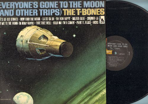 T-Bones - Everyone's Gone To The Moon (And Other Trips): Let's Go get Stoned, Kicks, Paint It Black, Hold On I'm Comin', La Do Da Da (Vinyl MONO LP record) - NM9/EX8 - LP Records