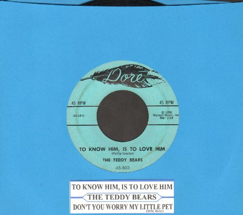 Teddy Bears - To Know Him Is To Love Him/Don't You Worry My Little Pet (with juke box label) - VG7/ - 45 rpm Records
