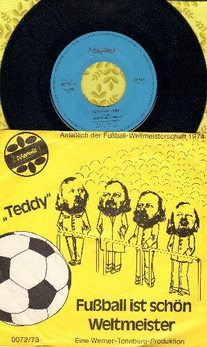 Teddy - Fussball ist schoen/Weltmeister (Fussball Weltmeisterschaft 1974!) - NM9/VG6 - 45 rpm Records