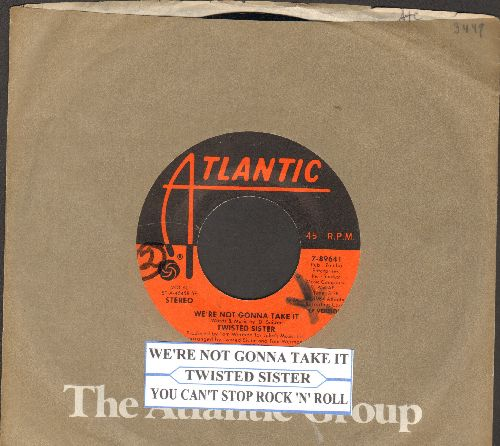 Twisted Sisters - We're Not Gonna Take It/You Can't Stop Rock 'N' Roll (with Atlantic company sleeve with juke box label)(wol) - NM9/ - 45 rpm Records