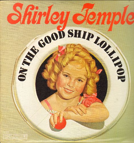 Temple, Shirley - On The Good Ship Lollipop: Polly-Wolly-Doodle, The Right Someone To Love, Baby Take A Bow, Goodnight My Love (2 vinyl LP records, 1979 issue of vintage movie sound track recordings) - NM9/NM9 - LP Records