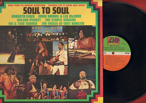 Turner, Ike & Tina, Roberta Flack, Wilson Pickett, others - Soul To Soul - Music from the Soundtrack, recorded LIVE in Ghana: Funky Broadway, Land Of 1000 Dances, Freedom Song (Vinyl STEREO LP record, gate-fold cover) - NM9/EX8 - LP Records