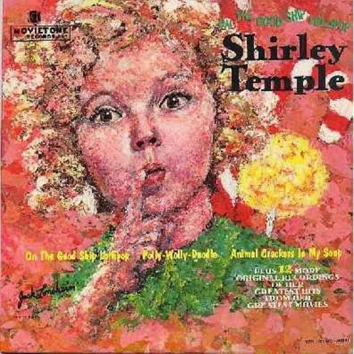 Temple, Shirley - On The Good Ship Lollipop: Polly-Wolly-Doodle, Animal Crackers In My Soup, Come And Get Your Happiness, He Was A Dandy, But Definitely, Goodnight My Love (Vinyl MONO LP record, 1965 issue of vintage Sound Track Recordings) - NM9/NM9 - LP