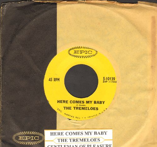 Tremeloes - Here Comes My Baby/Gentleman Of Pleasure (with juke box label and Epic company sleeve) - NM9/ - 45 rpm Records