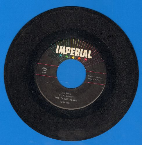 Teddy Bears - Oh Why/I Don't Need You Anymore (with juke box label) - VG7/ - 45 rpm Records