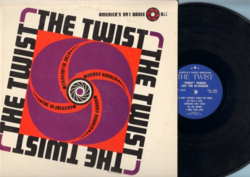 Robber, Robby & The Hi-Jackers - The Twist: Swinging Papa Twist, After School Twist, Hey Little Girl, Oh This Is Love (Vinyl MONO LP record) - NM9/EX8 - LP Records