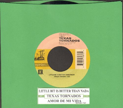 Texas Tornados - Little Bit Is Better Than Nada/Amor Di Ma Vida (with juke box label) - EX8/ - 45 rpm Records