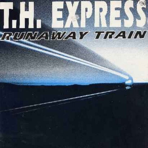 T. H. Express - Runaway Train - 12 inch 45rpm vinyl Maxi Single featuring 4 different extended versions of the Euro Dance Club Hit (with picture cover) - NM9/NM9 - Maxi Singles