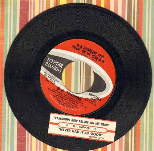 Thomas, B. J. - Raindrops Keep Fallin' On My Head (Academy Award Winning  Song from film 'Butch Cassidy & The Sundance Kid)/Never Had It So Good (with juke box label) - NM9/ - 45 rpm Records