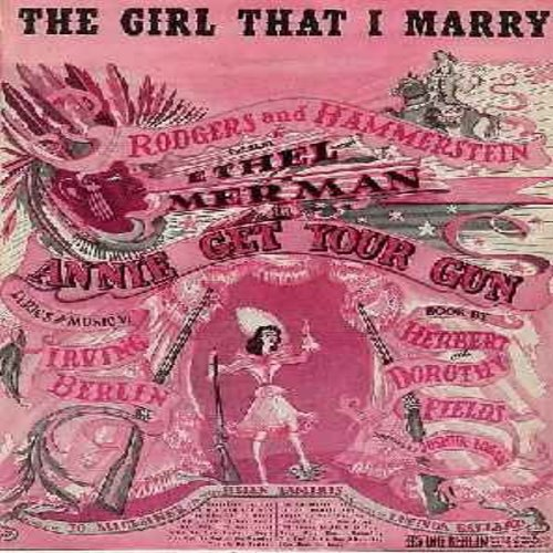 Berlin, Irving - The Girl That I Marry - Vintage SHEET MUSIC to the song from the Rodgers & Hammerstein Broadway Hit Annie Get Your Gun (THIS IS SHEET MUSIC, NOT ANY OTHER KIND OF MEDIA, shipping same as 45rpm record) - EX8/ - Sheet Music