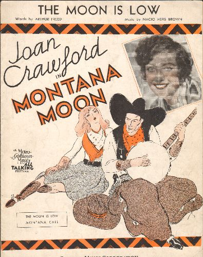Crawford, Joan - The Moon Is Low - Vintage SHEET MUSIC for the song featured in 1930 film -Montana Moon- starring Joan Crawford (NICE cover art!) - EX8/ - Sheet Music