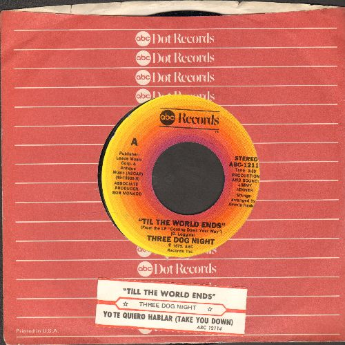 Three Dog Night - Til The World Ends/Yo Te Quiero Hablar (Take You Down) (with juke box label and company sleeve) - NM9/ - 45 rpm Records