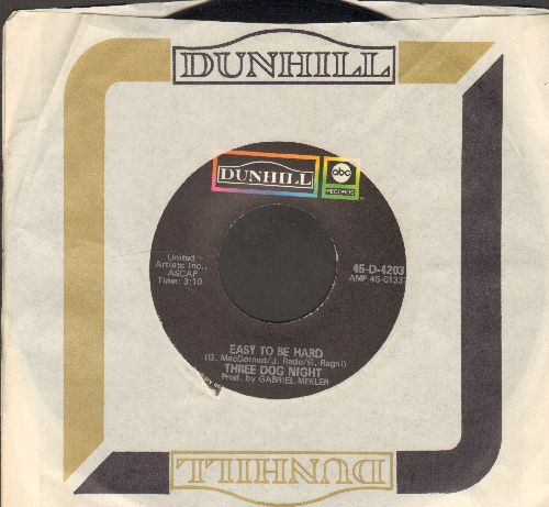 Three Dog Night - Easy To Be Hard/Dreaming Isn't Good For You (with company sleeve) - NM9/ - 45 rpm Records