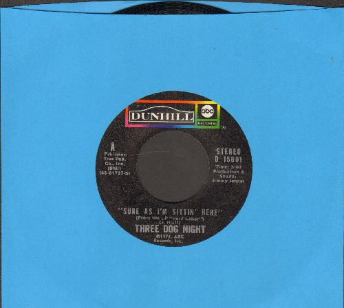 Three Dog Night - Sure As I'm Sitting Here/Anytime Babe - NM9/ - 45 rpm Records