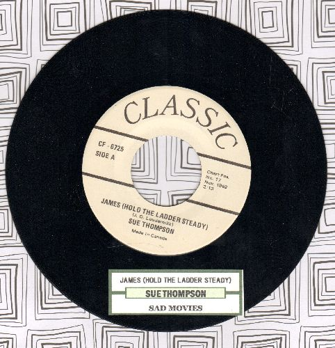 Thompson, Sue - James (Hold The Ladder Steady)/Sad Movies (double-hit re-issue with juke box label) - NM9/ - 45 rpm Records