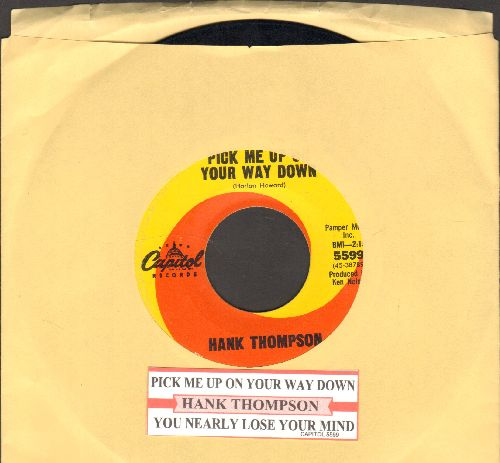 Thompson, Hank - Pick Me Up On Your Way Down/You Nearly Lost Your Mind (with juke box label) - VG7/ - 45 rpm Records