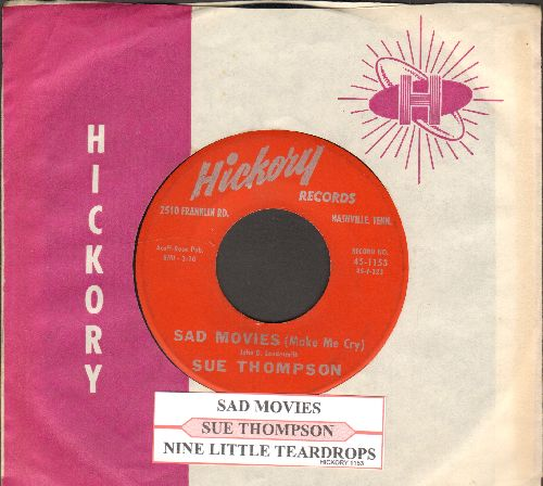 Thompson, Sue - Sad Movies (Make Me Cry)/Nine Little Teardrops (with juke box label Hickory company sleeve) - EX8/ - 45 rpm Records