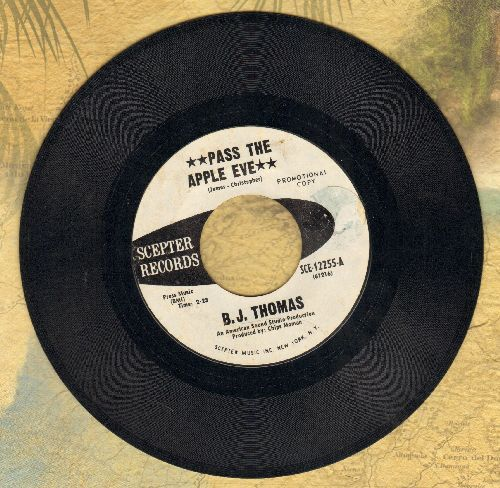 Thomas, B. J. - Pass The Apple, Eve/Fairy Tale Of Time (DJ advance pressing) - EX8/ - 45 rpm Records