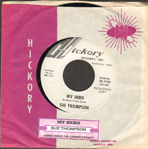 Thompson, Sue - James (Hold The Ladder Steady)/My Hero (That's What You Are) (FANTASTIC flip-side, the ULTIMATE Vintage Girl-Sound!) (DJ advance copy with juke box label and Hickory company sleeve) - EX8/ - 45 rpm Records