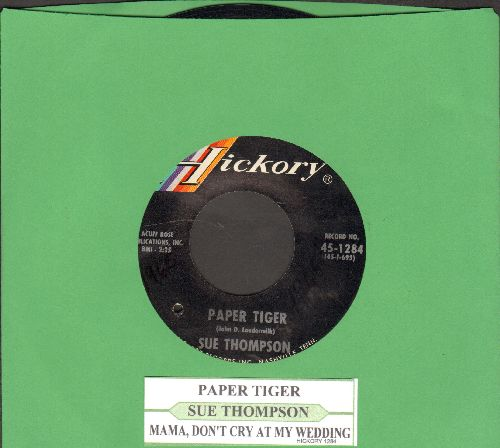 Thompson, Sue - Paper Tiger/Mama, Don't Cry At My Wedding  - NM9/ - 45 rpm Records
