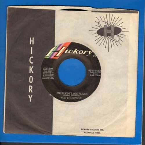 Thompson, Sue - Swiss Cottage Place/Thanks To Rumors (with Hickory company sleeve) - NM9/ - 45 rpm Records