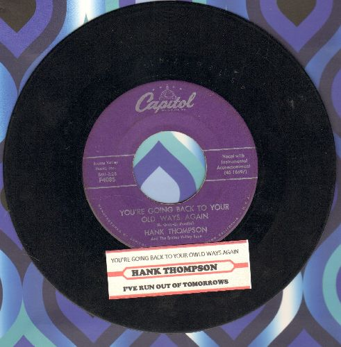 Thompson, Hank - You're Going Back To Your Old Ways Again/I've Run Out Of Tomorrows (with juke box label) - VG7/ - 45 rpm Records