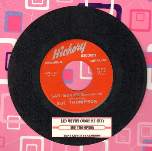 Thompson, Sue - Sad Movies (Make Me Cry)/Nine Little Teardrops (with juke box label) - EX8/ - 45 rpm Records