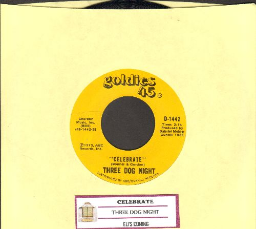 Three Dog Night - Celebrate/Eli's Coming (double-hit re-issue with juke box label) - NM9/ - 45 rpm Records