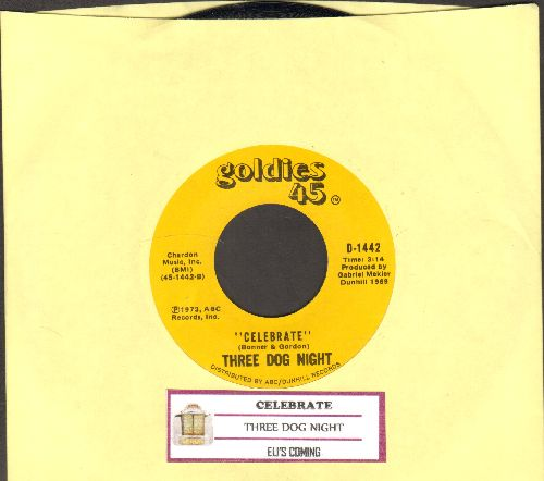Three Dog Night - Celebrate/Eli's Coming (double-hit re-issue with juke box label) - EX8/ - 45 rpm Records