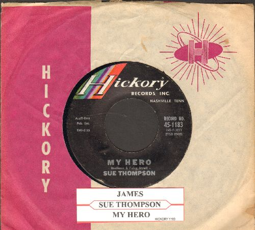 Thompson, Sue - James (Hold The Ladder Steady)/My Hero (That's What You Are) (FANTASTIC flip-side, the ULTIMATE Vintage Girl-Sound! - with RARE Hickory company sleeve and juke box label!) - EX8/ - 45 rpm Records