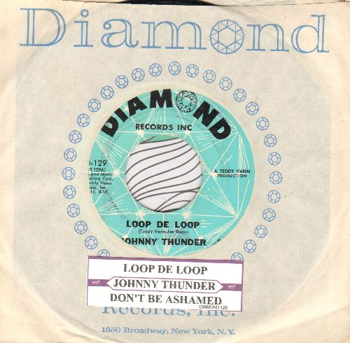 Thunder, Johnny - Loop De Loop/Don't Be Ashamed (with Diamond company sleeve and juke box label) - NM9/ - 45 rpm Records