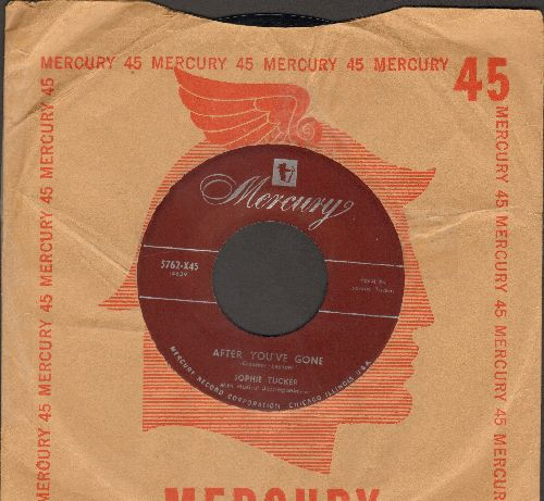 Tucker, Sophie - After You've Gone/I Wanna Say Hello (burgundy label first pressing with vintage Mercury company sleeve) - EX8/ - 45 rpm Records
