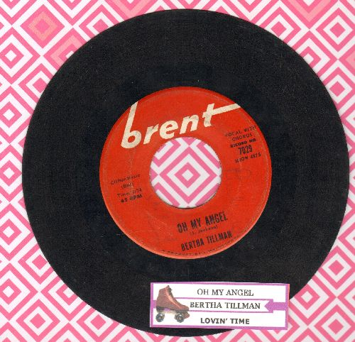 Tillman, Bertha - Oh My Angel/Lovin' Time (with juke box label) - VG7/ - 45 rpm Records