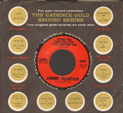 Tillotson, Johnny - Send Me The Pillow You Dream On (So I Can Dream On It Too)/What'll I Do (with Cadence company sleeve) - NM9/ - 45 rpm Records