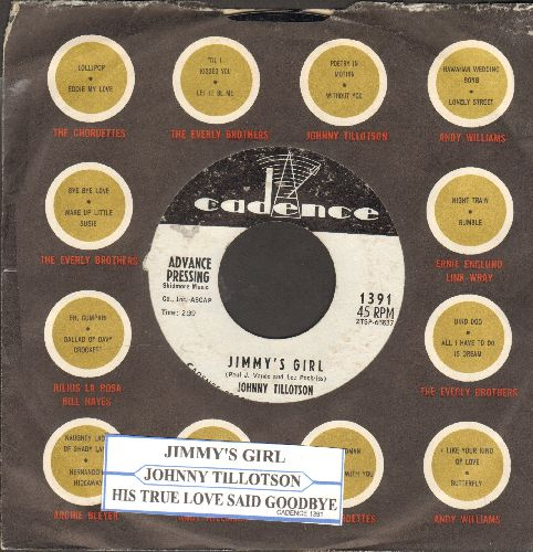 Tillotson, Johnny - Jimmy's Girl/His True Love Said Goodbye (DJ advsnce pressing with Cadence company sleeve and juke box label) - EX8/ - 45 rpm Records