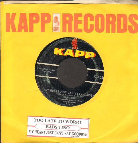 Tino, Babs - Too Late To Worry/My Heart Just Can't Say Goodbye (with vintage Kapp company sleeve and juke box label) - VG6/ - 45 rpm Records